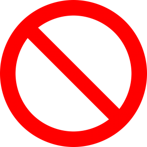 the red prohibition sign, circle with a slash through the middle.